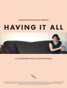 Kate's story is featured in the new documentary by Vlada Knowlton: HAVING IT ALL (available on Amazon)